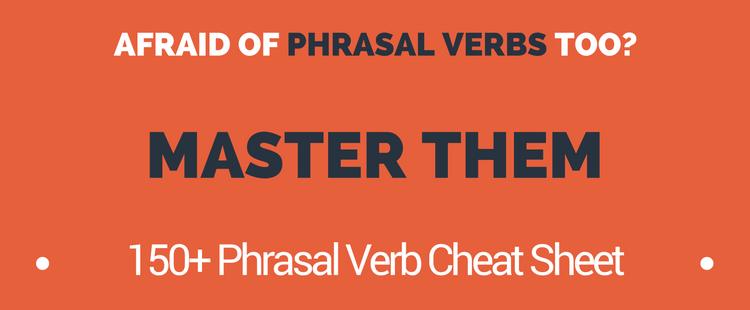 Afraid of Phrasal Verbs Master Them